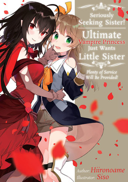 Seriously Seeking Sister! Ultimate Vampire Princess Just Wants Little Sister; Plenty of Service Will Be Provided!