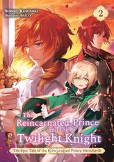 The Reincarnated Prince and the Twilight Knight Volume 2