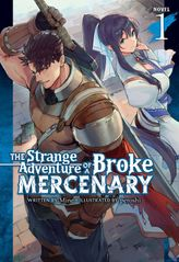 The Strange Adventure of a Broke Mercenary Vol. 1