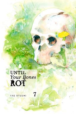 Until Your Bones Rot Volume 7