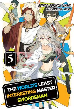 The World's Least Interesting Master Swordsman: Volume 5