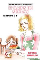 KYOKO SHIMAZU AUTHOR'S EDITION, Episode 2-5
