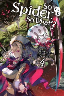 So I'm a Spider, So What?, Vol. 4-電子書籍