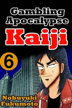 Gambling Apocalypse Kaiji 6-電子書籍