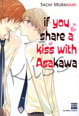 If You Share A Kiss with Asakawa (Yaoi / BL Manga), Volume 1