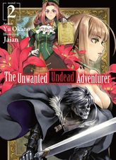 The Unwanted Undead Adventurer: Volume 2
