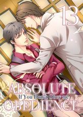 Absolute Obedience ~If you don't obey me~ (Yaoi Manga), Volume 13