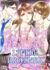 My First Time was with My Boyfriend's Little Brother: And I hope that neither of them hears me moan 1
