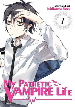 My Pathetic Vampire Life Vol. 1