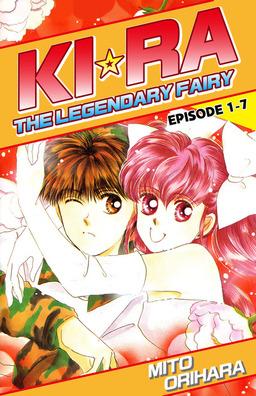KIRA THE LEGENDARY FAIRY, Episode 1-7