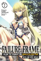 Failure Frame: I Became the Strongest and Annihilated Everything With Low-Level Spells Vol. 2