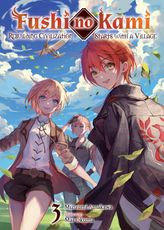 Fushi no Kami: Rebuilding Civilization Starts With a Village Volume 3