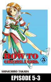 HOW TO CREATE A GOD., Episode 5-3