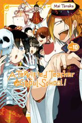 A Terrified Teacher at Ghoul School!, Vol. 10