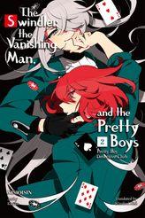 The Swindler, the Vanishing Man, and the Pretty Boys