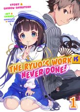 The Ryuo's Work is Never Done!, Vol. 1