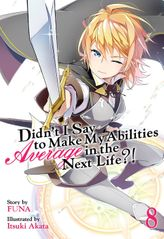 Didn't I Say To Make My Abilities Average In The Next Life?!  Vol. 8
