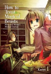 How to Treat Magical Beasts Vol. 1