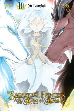 Sacrificial Princess and the King of Beasts, Vol. 10