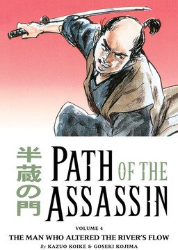 Path of the Assassin Volume 4: The Man Who Altered the River's Flow