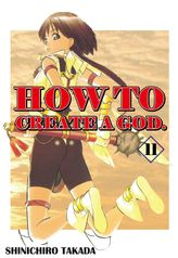 HOW TO CREATE A GOD., Volume 11