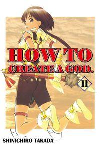 HOW TO CREATE A GOD., Volume 11