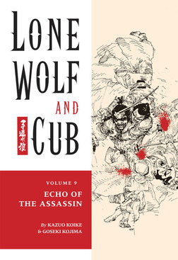 Lone Wolf and Cub Volume 9: Echo of the Assassin-電子書籍