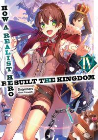 How a Realist Hero Rebuilt the Kingdom: Volume 4