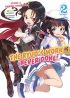 The Ryuo's Work is Never Done!, Vol. 2