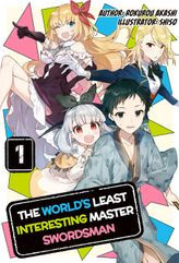 The World's Least Interesting Master Swordsman: Volume 1