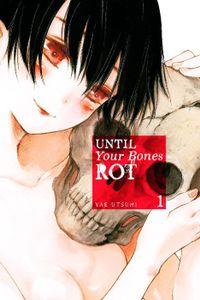 Until Your Bones Rot Volume 1