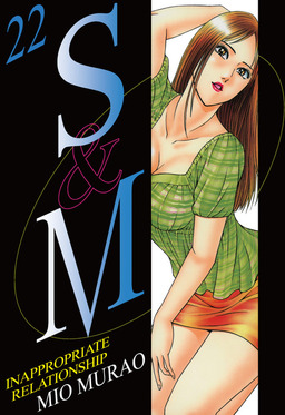 S and M, Volume 22