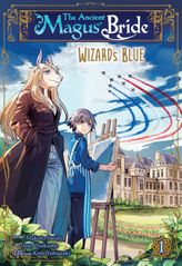 The Ancient Magus' Bride: Wizard's Blue Vol. 1