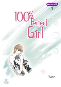 【Webtoon版】 100% Perfect Girl 1