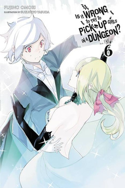 Is It Wrong to Try to Pick Up Girls in a Dungeon?, Vol. 6-電子書籍