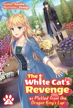 The White Cat's Revenge as Plotted from the Dragon King's Lap: Volume 3