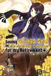 Saving 80,000 Gold in Another World for my Retirement Vol. 1