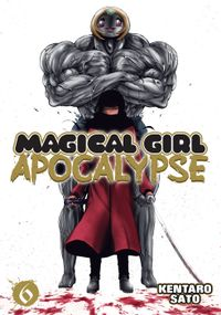 Magical Girl Apocalypse Vol. 6