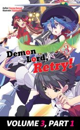Demon Lord, Retry! Volume 3, Part 1