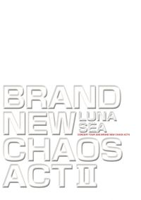BRAND NEW CHAOS ACT II