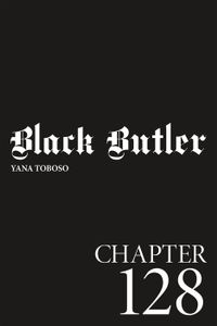 Black Butler, Chapter 128