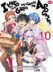 I Saved Too Many Girls and Caused the Apocalypse: Volume 10