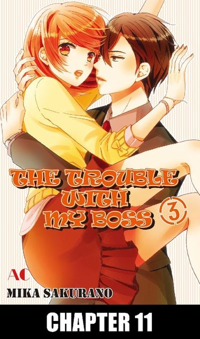 THE TROUBLE WITH MY BOSS, Chapter 11