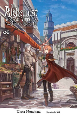 The Alchemist Who Survived Now Dreams of a Quiet City Life, Vol. 1