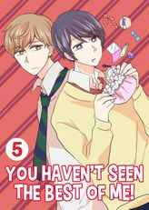 You Haven't Seen The Best Of Me!, Chapter 5