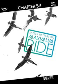 Maximum Ride: The Manga, Chapter 53