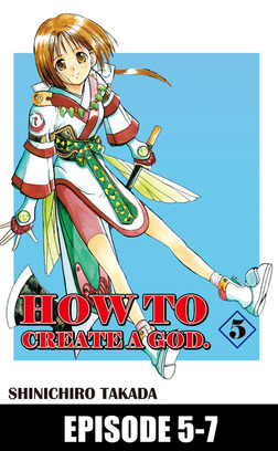 HOW TO CREATE A GOD., Episode 5-7-電子書籍