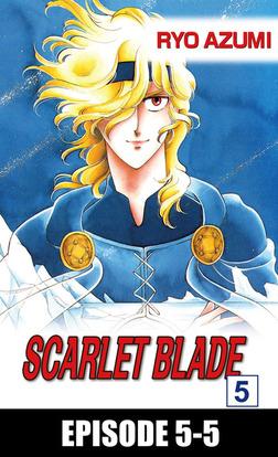 SCARLET BLADE, Episode 5-5-電子書籍