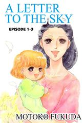 A LETTER TO THE SKY, Episode 1-3