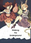 【English ver.】Walking the Underground - 地底をゆく